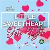 Little Sweetheart Date Night 2021