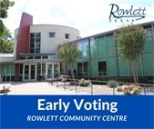 Early Voting is at the Rowlett Community Centre this year
