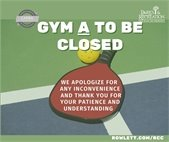 Gym A Closed Due to Construction, Sept 15-29