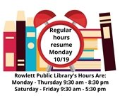 Rowlett Public Library Returns to Normal Hours on Monday, October 12