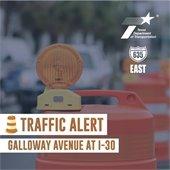 Traffic Alert - Galloway Ave at Interstate 30