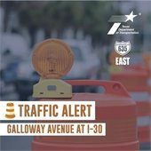 Traffic Alert - Galloway Ave at Interstate 30