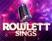 Rowlett Sings is Back!