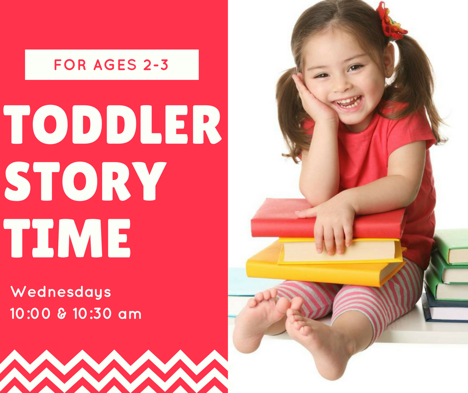 Toddler Story Time Wednesdays from 10 to 10 thirty a.m.