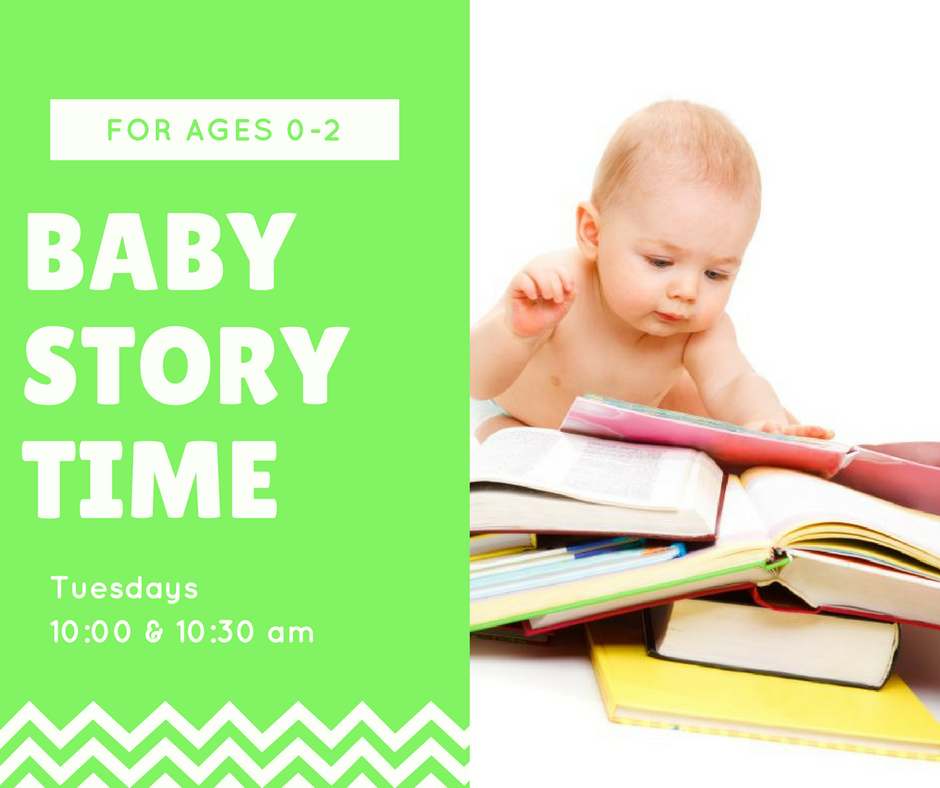 Baby Story Time Tuesdays from 10 to 10 thirty a.m.