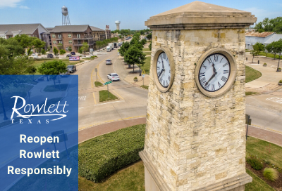 Rowlett clock tower and dowtown with text Reopen Rowlett Responsibly
