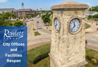 Clock tower and downtown Rowlett, text reads City Buildings and Facilities Reopen