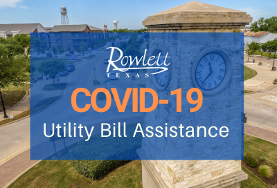 Rowlett Clock Tower and downtown, text reads COVID-19 Utility Bill Assistance