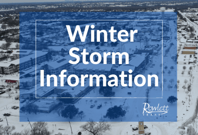 Snowy cityscape, text reads Winter Storm Information, Rowlett logo