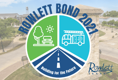 2021 Bond Election Logo overlaid on a downtown Rowlett streetscape